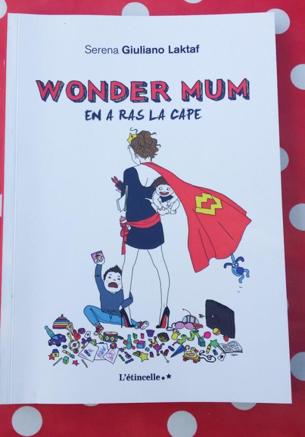 Wonder Mum en a ras la cape livre